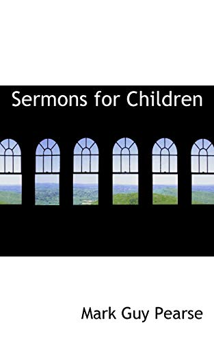 Sermons for Children (9780554835099) by Pearse, Mark Guy