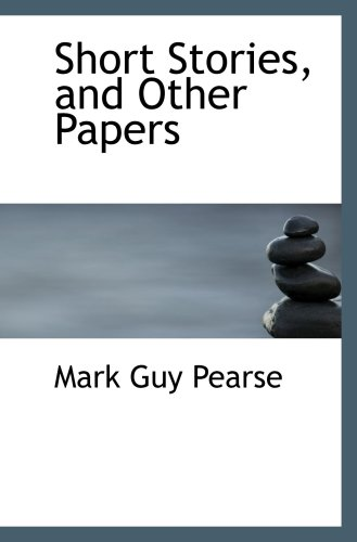 Short Stories, and Other Papers (0554837439) by Pearse, Mark Guy