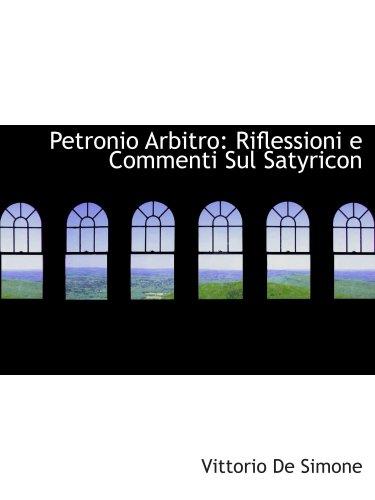 9780554839066: Petronio Arbitro: Riflessioni e Commenti Sul Satyricon