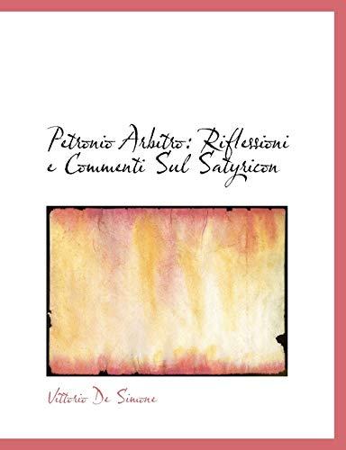9780554839103: Petronio Arbitro: Riflessioni E Commenti Sul Satyricon
