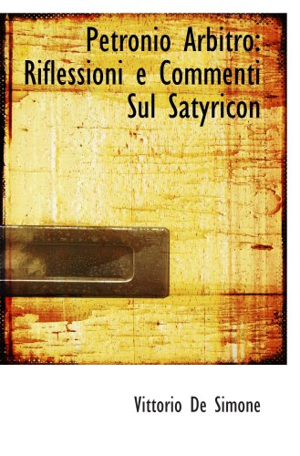 9780554839141: Petronio Arbitro: Riflessioni e Commenti Sul Satyricon