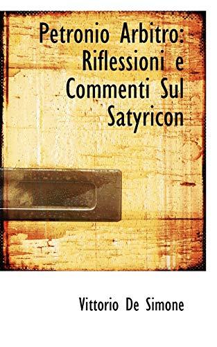 9780554839189: Petronio Arbitro: Riflessioni E Commenti Sul Satyricon