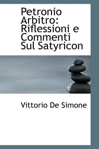 9780554839219: Petronio Arbitro: Riflessioni E Commenti Sul Satyricon
