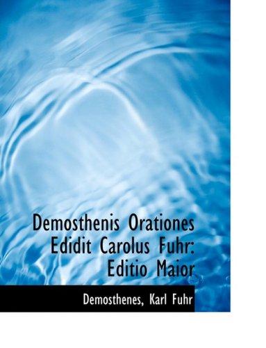 9780554839516: Demosthenis Orationes Edidit Carolus Fuhr: Editio Maior