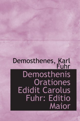 9780554839578: Demosthenis Orationes Edidit Carolus Fuhr: Editio Maior