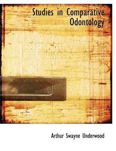 9780554841755: Studies in Comparative Odontology (Large Print Edition)