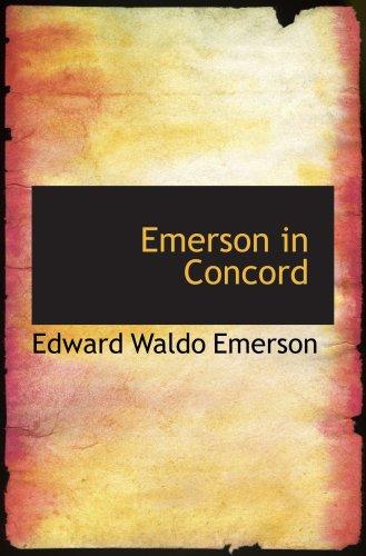 Emerson in Concord (9780554841991) by Edward Waldo Emerson