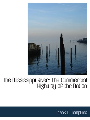 9780554843636: The Mississippi River: The Commercial Highway of the Nation