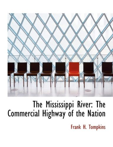 9780554843674: The Mississippi River: The Commercial Highway of the Nation (Large Print Edition)
