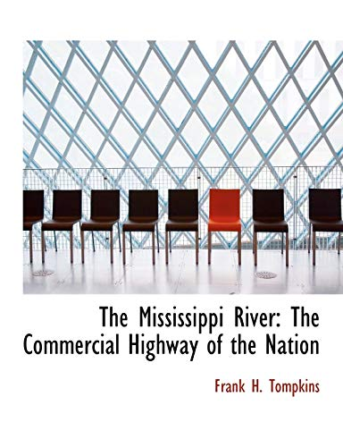 9780554843704: The Mississippi River: The Commercial Highway of the Nation (Large Print Edition)