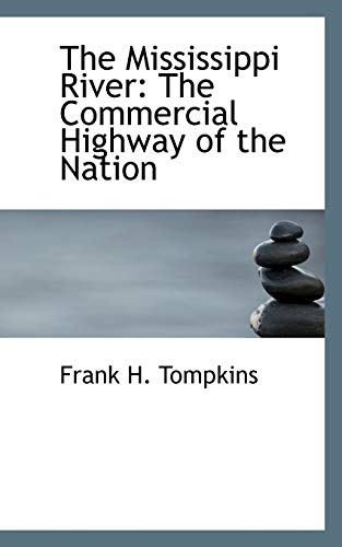 9780554843742: The Mississippi River: The Commercial Highway of the Nation