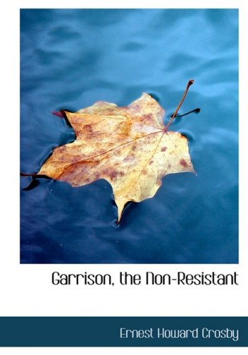 9780554843841: Garrison, the Non-Resistant (Large Print Edition)