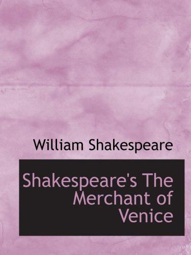 Shakespeare's The Merchant of Venice (9780554844763) by William Shakespeare