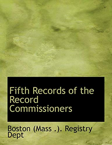 9780554846989: Fifth Records of the Record Commissioners