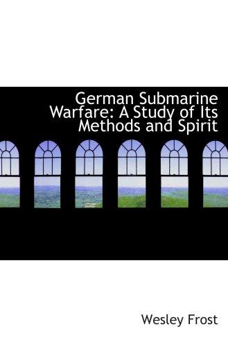 9780554848358: German Submarine Warfare: A Study of Its Methods and Spirit