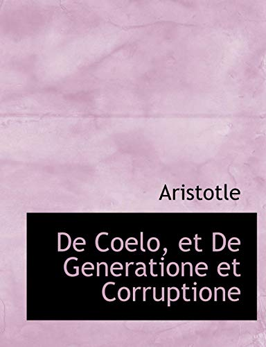 9780554854809: De Coelo, et De Generatione et Corruptione (Large Print Edition) (French Edition)