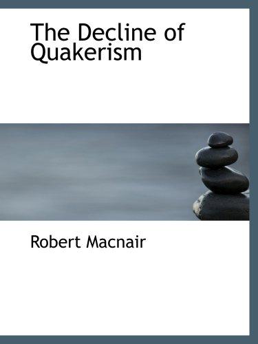 9780554856094: The Decline of Quakerism