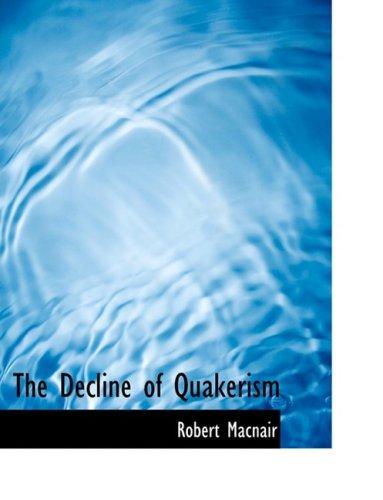 9780554856100: The Decline of Quakerism (Large Print Edition)