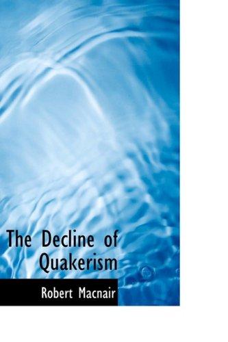 9780554856179: The Decline of Quakerism
