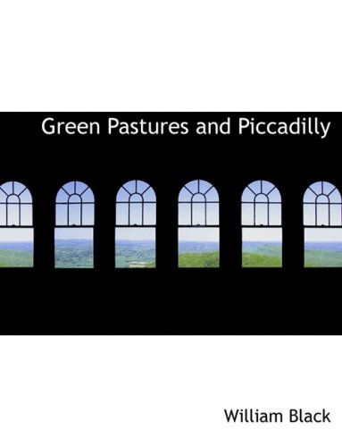 9780554856971: Green Pastures and Piccadilly (Large Print Edition)