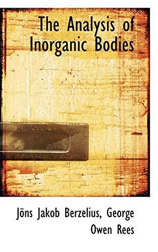 9780554861142: The Analysis of Inorganic Bodies