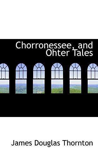 9780554867465: Chorronessee and Other Tales