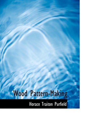 9780554869278: Wood Pattern-Making (Large Print Edition)