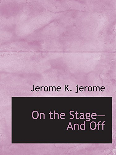 9780554870106: On the StageAnd Off