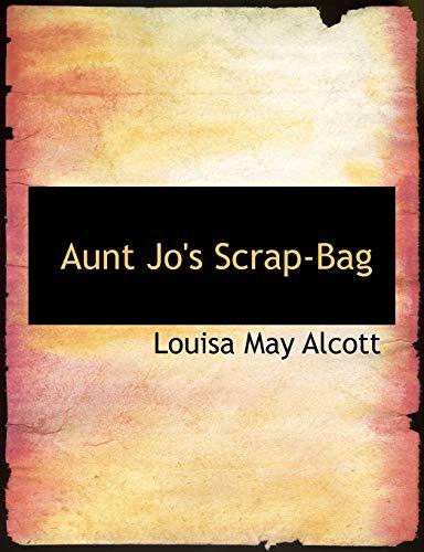 9780554874913: Aunt Jo's Scrap-Bag