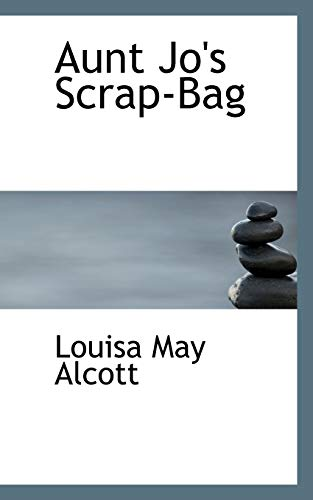 9780554874968: Aunt Jo's Scrap-Bag