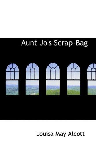 9780554875002: Aunt Jo's Scrap-Bag