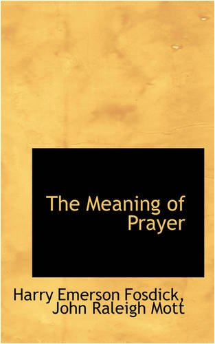 9780554875767: The Meaning of Prayer