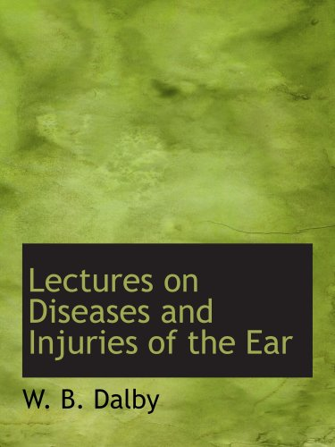 9780554879253: Lectures on Diseases and Injuries of the Ear