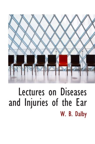 9780554879307: Lectures on Diseases and Injuries of the Ear