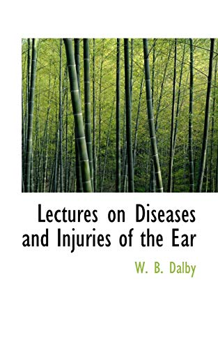 9780554879314: Lectures on Diseases and Injuries of the Ear