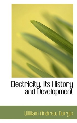 9780554879482: Electricity, Its History and Development