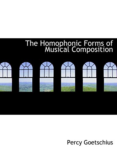 9780554881478: The Homophonic Forms of Musical Composition (Bibliobazaar)