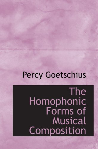 9780554881508: The Homophonic Forms of Musical Composition