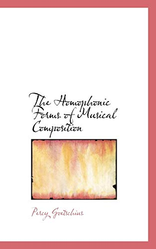 9780554881553: The Homophonic Forms of Musical Composition