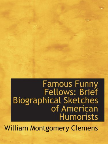 9780554882857: Famous Funny Fellows: Brief Biographical Sketches of American Humorists