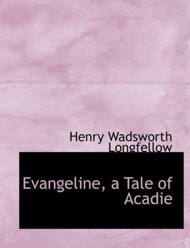 9780554883038: Evangeline, a Tale of Acadie