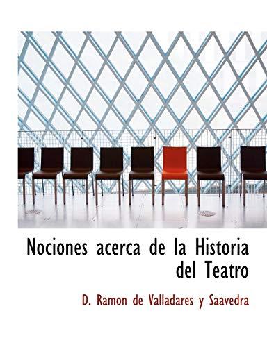 9780554887449: Nociones acerca de la Historia del Teatro (Large Print Edition) (Spanish Edition)