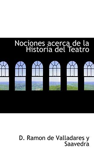 9780554887500: Nociones acerca de la Historia del Teatro (Spanish Edition)