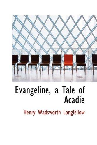 9780554889757: Evangeline, a Tale of Acadie
