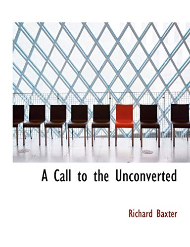 9780554890906: A Call to the Unconverted