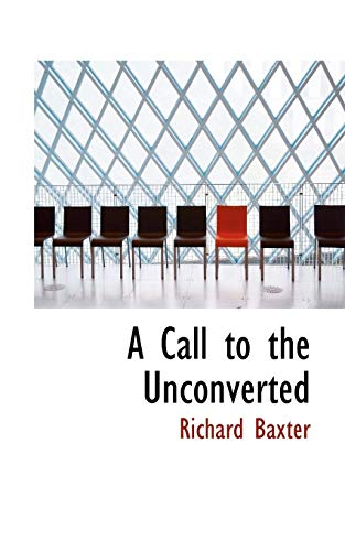 9780554890968: A Call to the Unconverted