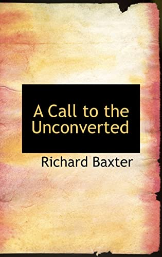 9780554890982: A Call to the Unconverted