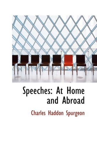 Speeches: At Home and Abroad (0554902540) by Charles Haddon Spurgeon