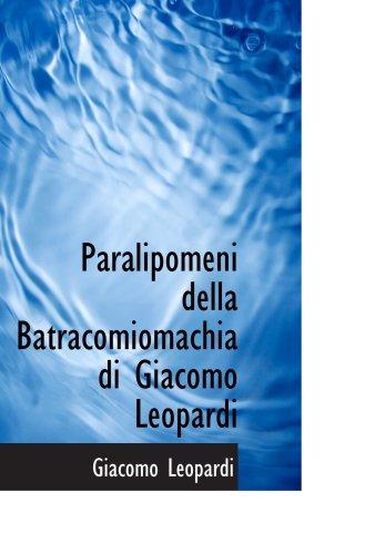 9780554904832: Paralipomeni della Batracomiomachia di Giacomo Leopardi