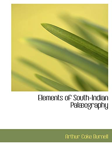 Elements of South-Indian Palaeography (Paperback): Arthur Coke Burnell